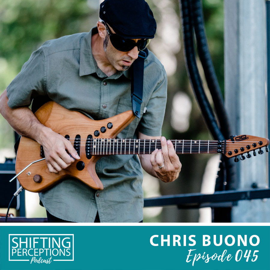 interview with guitarist Chris Buono shifting perceptions podcast with jay and chelsea alders